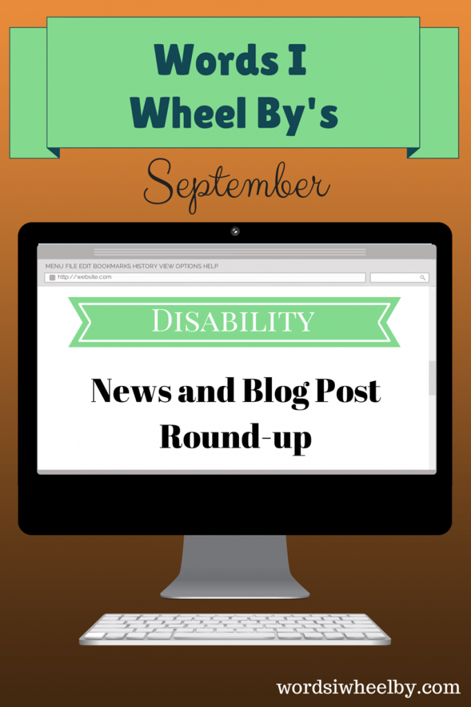 September Disability News and Blog Post Round-up - Words I Wheel By