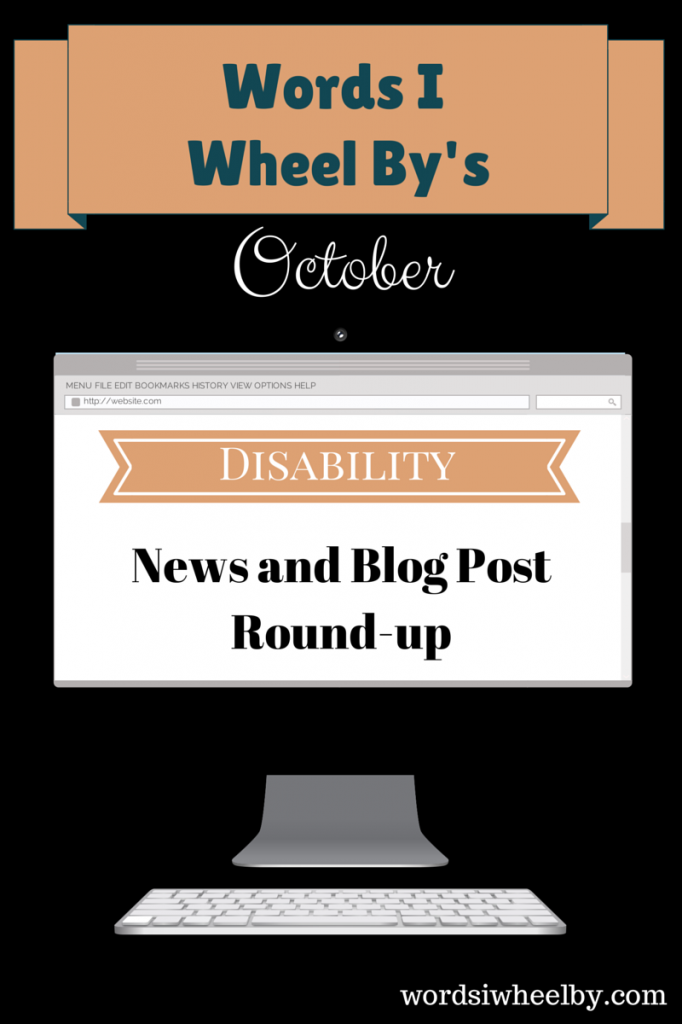 October Disability News and Blog Post Round-up - Words I Wheel By