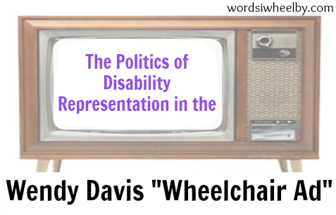 "The Politics of Disability Representation in the Wendy David ""Wheelchair Ad"""