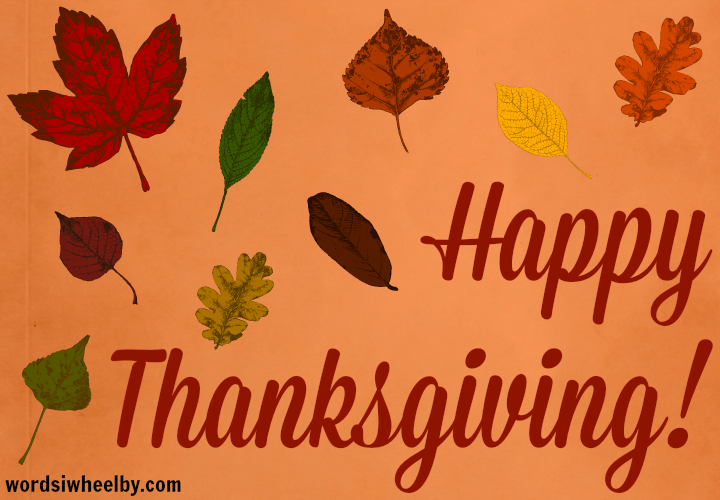 Happy Thanksgiving from Words I Wheel By
