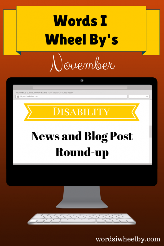 November Disability News and Blog Post Round-up - Words I Wheel By