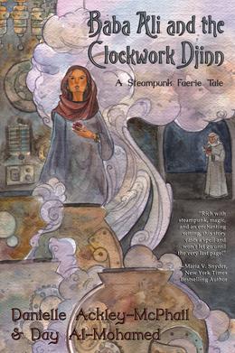 Baba Ali and the Clockwork Djinn: A Steampunk Faerie Tale (Dark Quest Books)