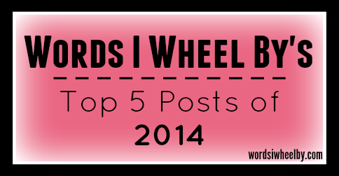 Words I Wheel By's Top 5 Posts of 2014