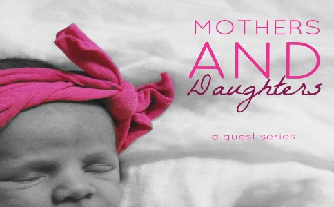 Mothers and Daughters - A Guest Series on What Do You Do, Dear?