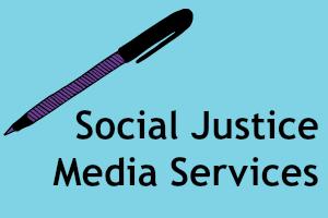 Social Justice Media Services.