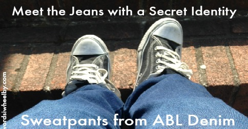 Meet the Jeans with a Secret Identity - Sweapants from ABLDenim - Words I Wheel By