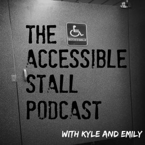 The Accessible Stall Podcast with Kyle and Emily.