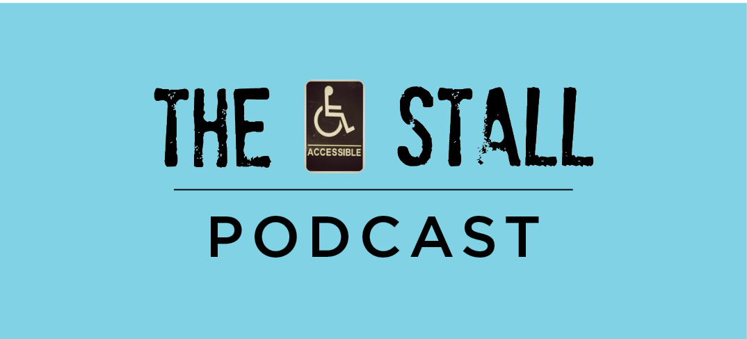 The Accessible Stall Podcast